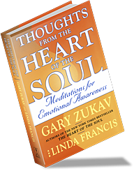 Thoughts from the Heart of the Soul book by Gary Zukav & Linda Francis