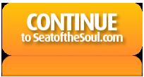 Continue to SeatoftheSoul.com